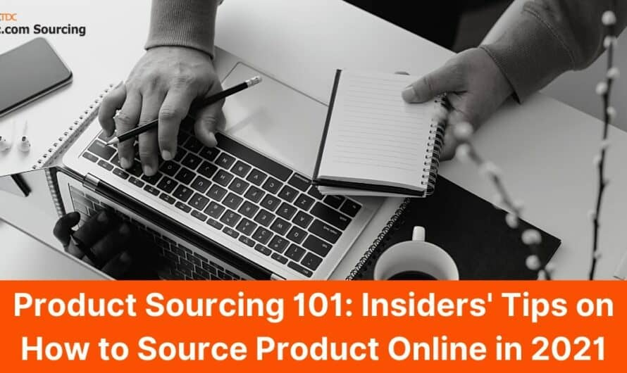 A Complete Guide to Product Sourcing: Process Breakdown, How-to & Foolproof Tips